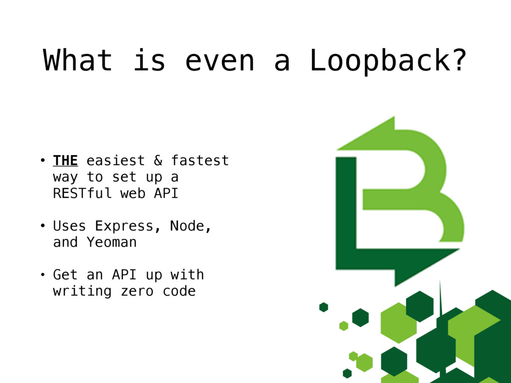 What is even a Loopback? • THE easiest & fastes...
