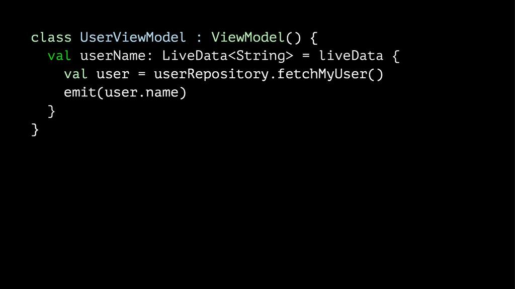 class UserViewModel : ViewModel() { val userNam...