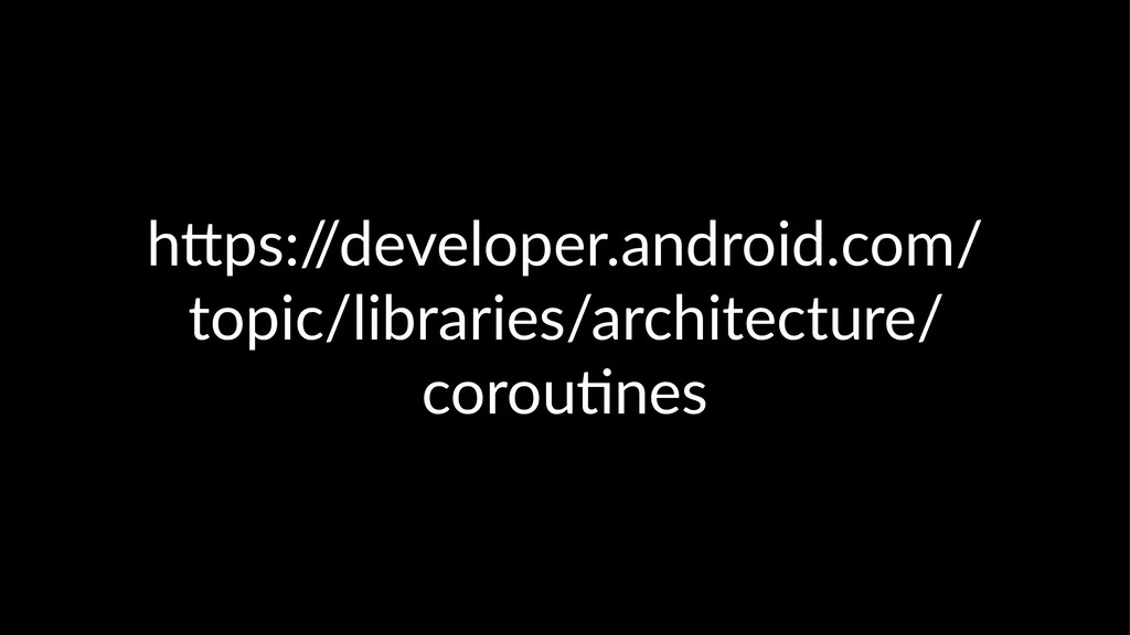 """h""""ps:/ /developer.android.com/ topic/libraries/..."""