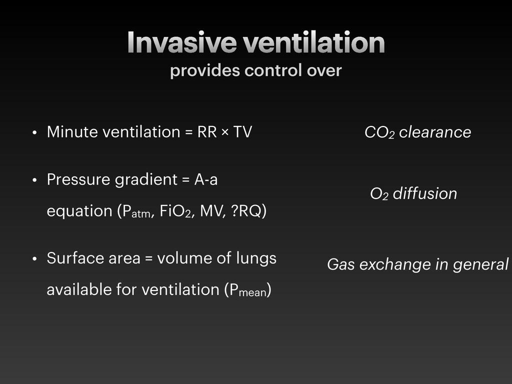 • Minute ventilation = RR × TV • Pressure gradi...