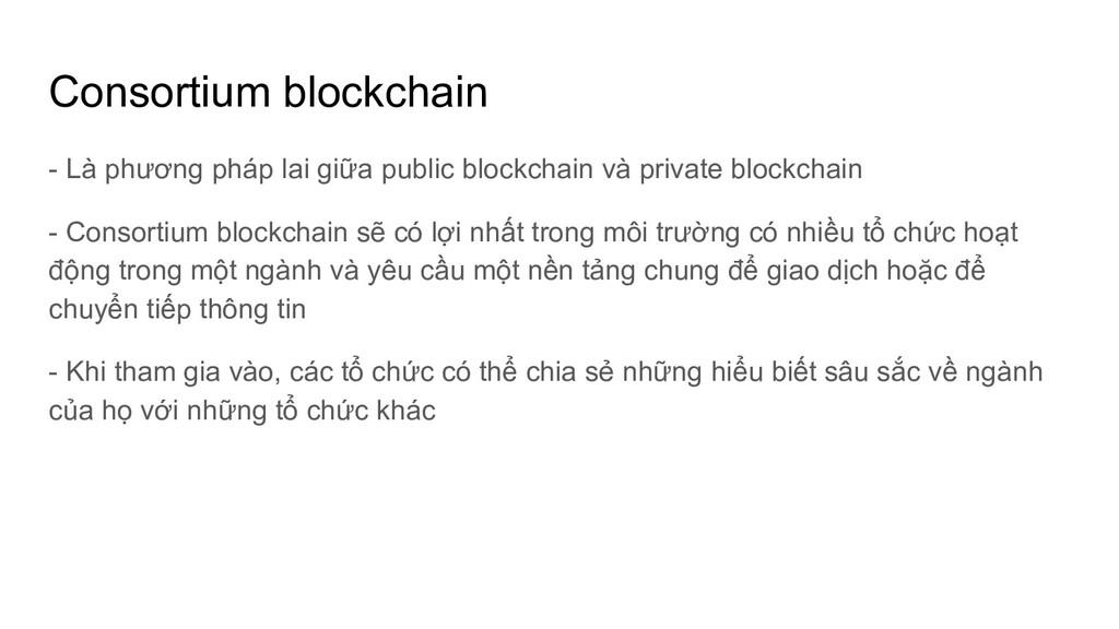 Consortium blockchain - Là phương pháp lai giữa...