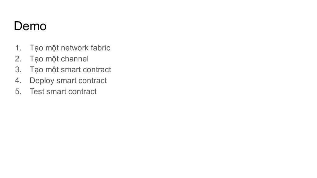 Demo 1. Tạo một network fabric 2. Tạo một chann...