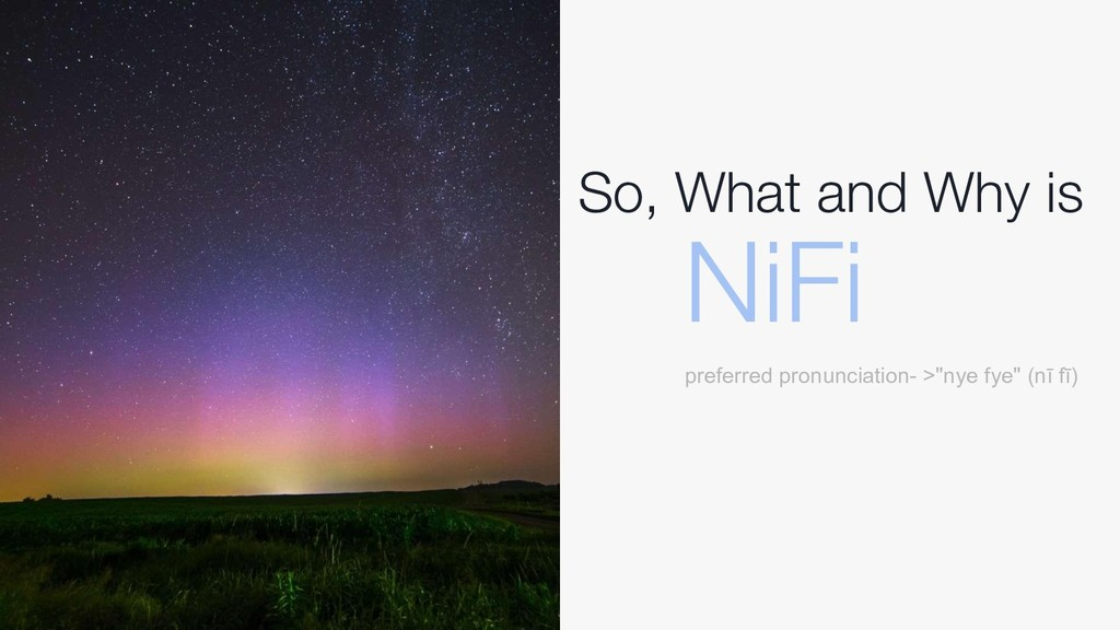 So, What and Why is NiFi preferred pronunciatio...