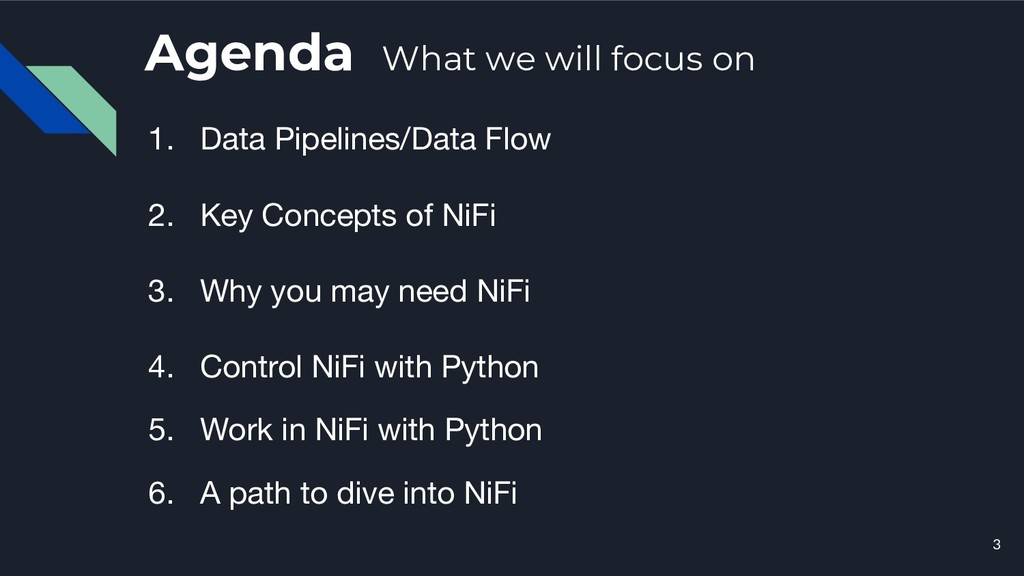 3 Agenda What we will focus on 1. Data Pipeline...