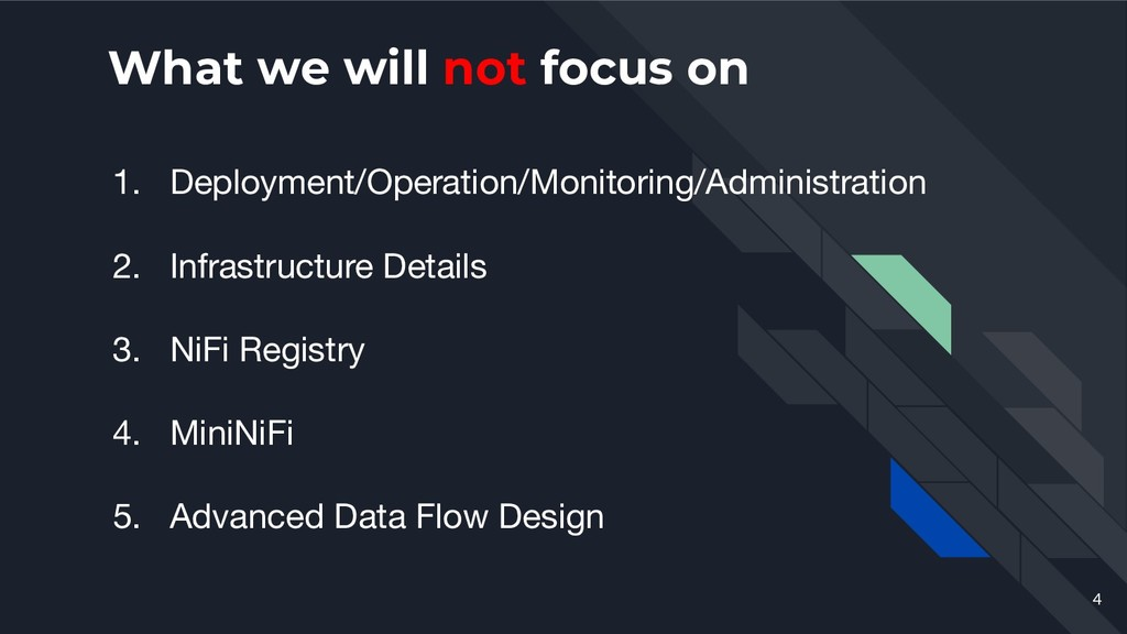 4 What we will not focus on 1. Deployment/Opera...