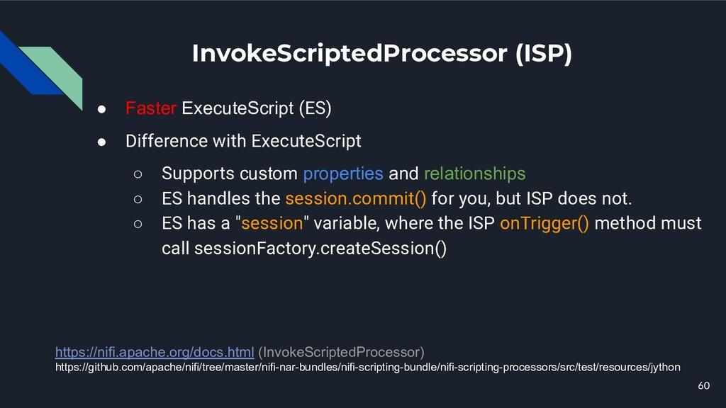 InvokeScriptedProcessor (ISP) ● Faster ExecuteS...