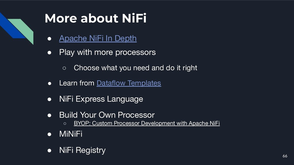 More about NiFi ● Apache NiFi In Depth ● Play w...