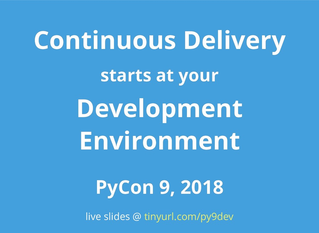 Continuous Delivery Continuous Delivery starts ...