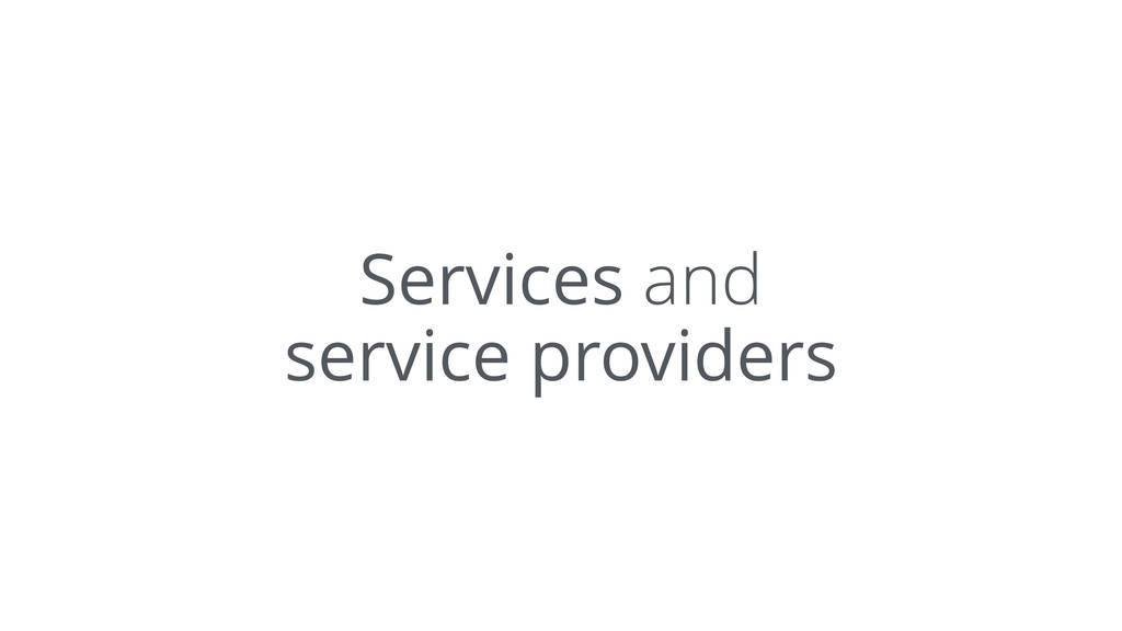 Services and service providers