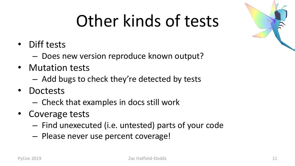 Other kinds of tests • Diff tests – Does new ve...