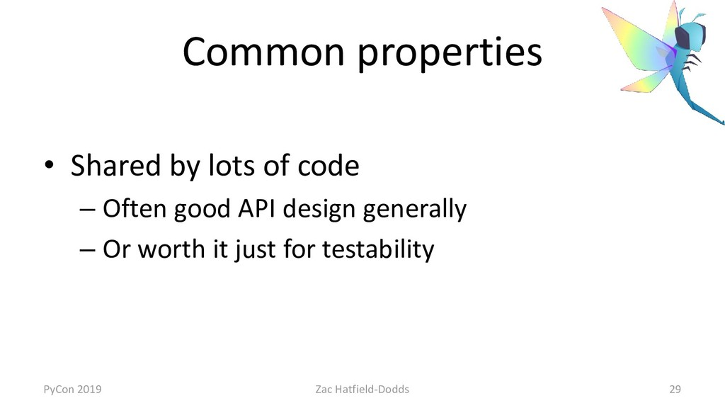 Common properties • Shared by lots of code – Of...