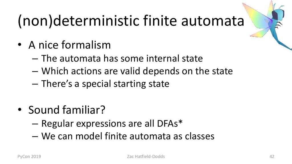(non)deterministic finite automata • A nice for...