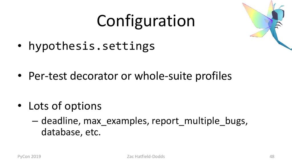 Configuration • hypothesis.settings • Per-test ...