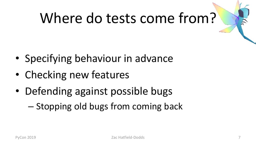Where do tests come from? • Specifying behaviou...