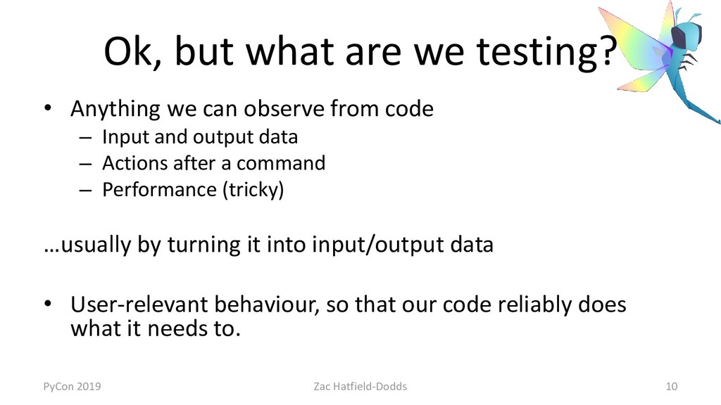 Ok, but what are we testing? • Anything we can ...