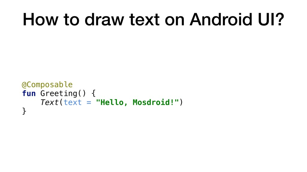 How to draw text on Android UI? @Composable fun...