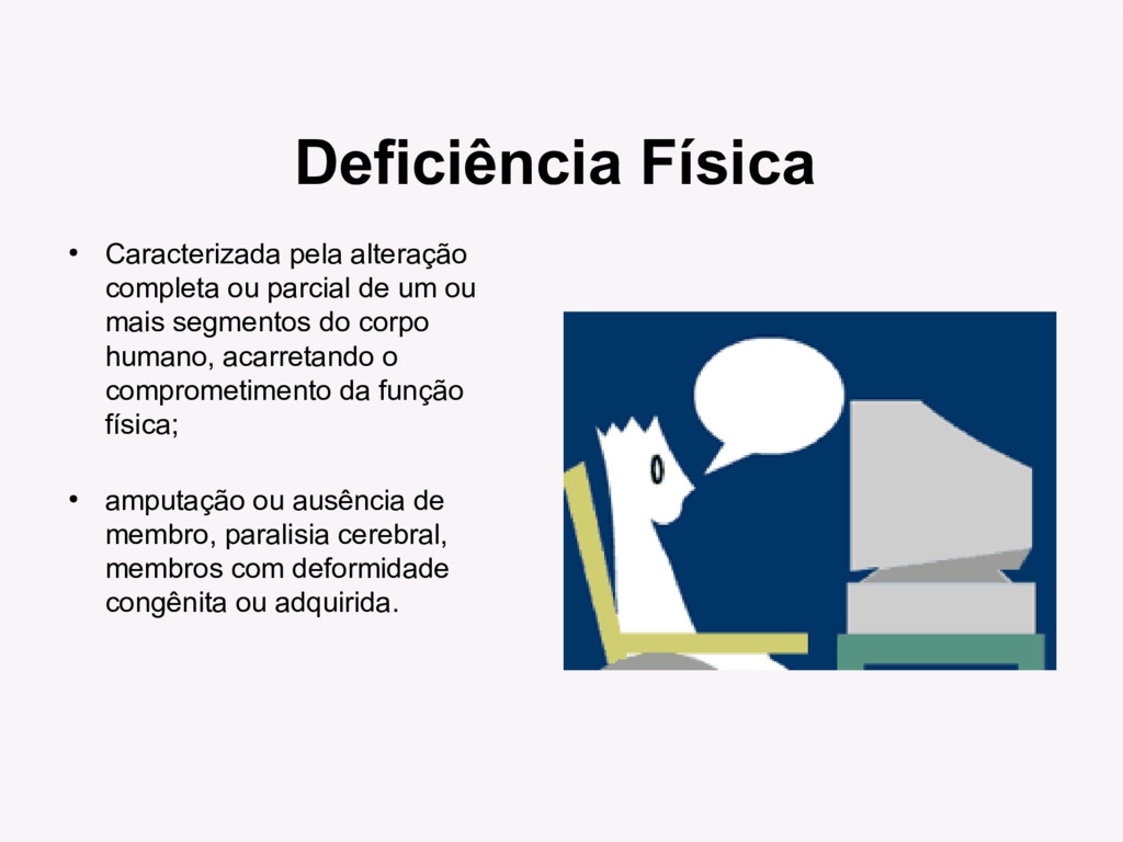 Deficiência Física ● Caracterizada pela alteraç...