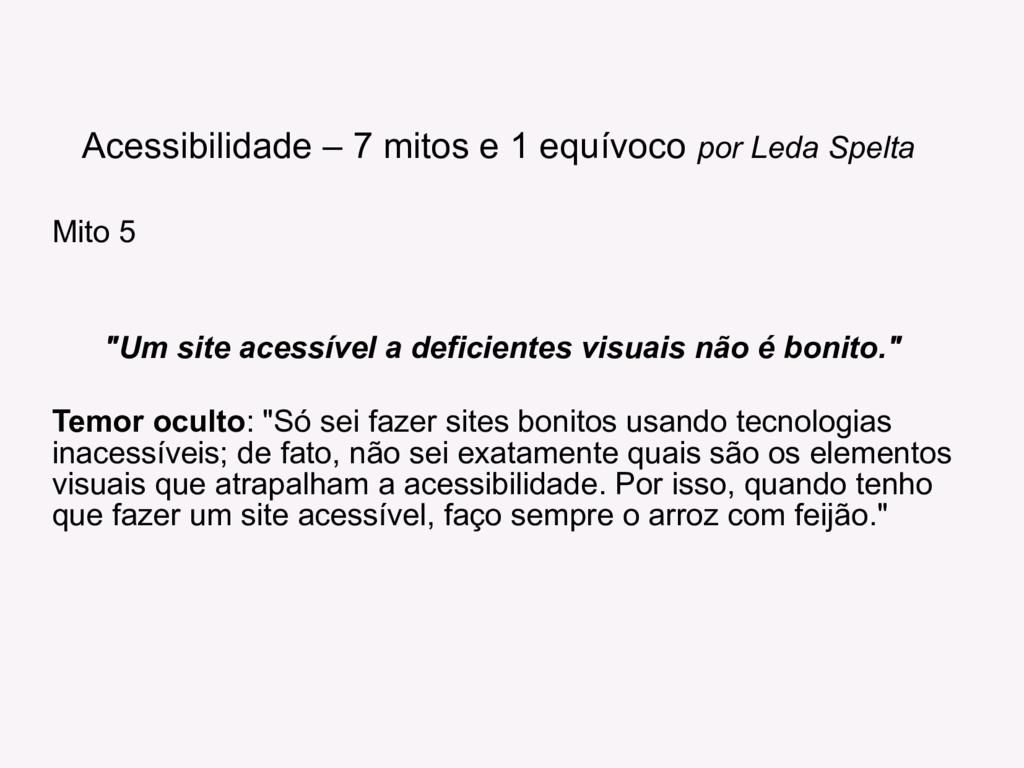 """Mito 5 """"Um site acessível a deficientes visuais..."""
