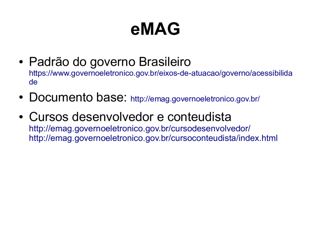 eMAG ● Padrão do governo Brasileiro https://www...