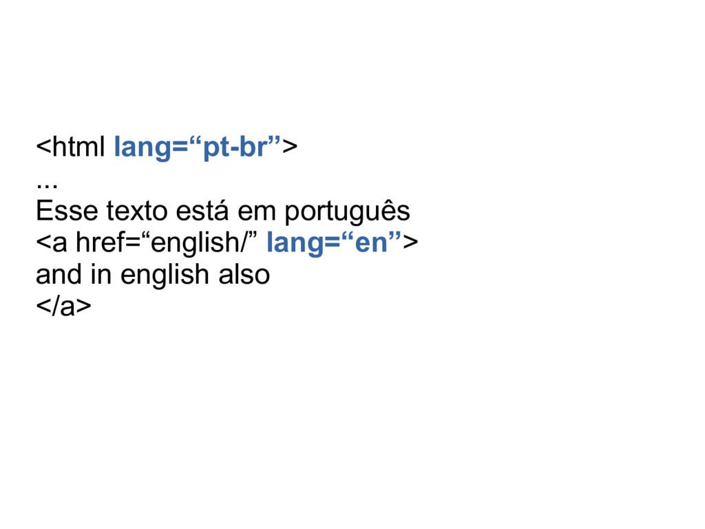 """<html lang=""""pt-br""""> ... Esse texto está em port..."""