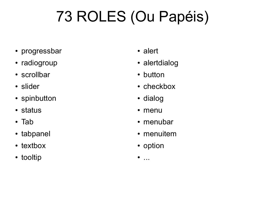 73 ROLES (Ou Papéis) ● progressbar ● radiogroup...