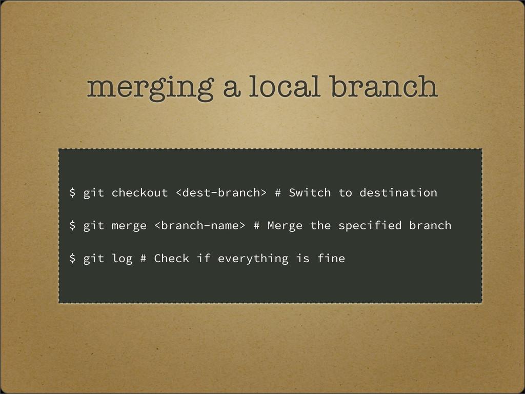 merging a local branch $ git checkout <dest-bra...