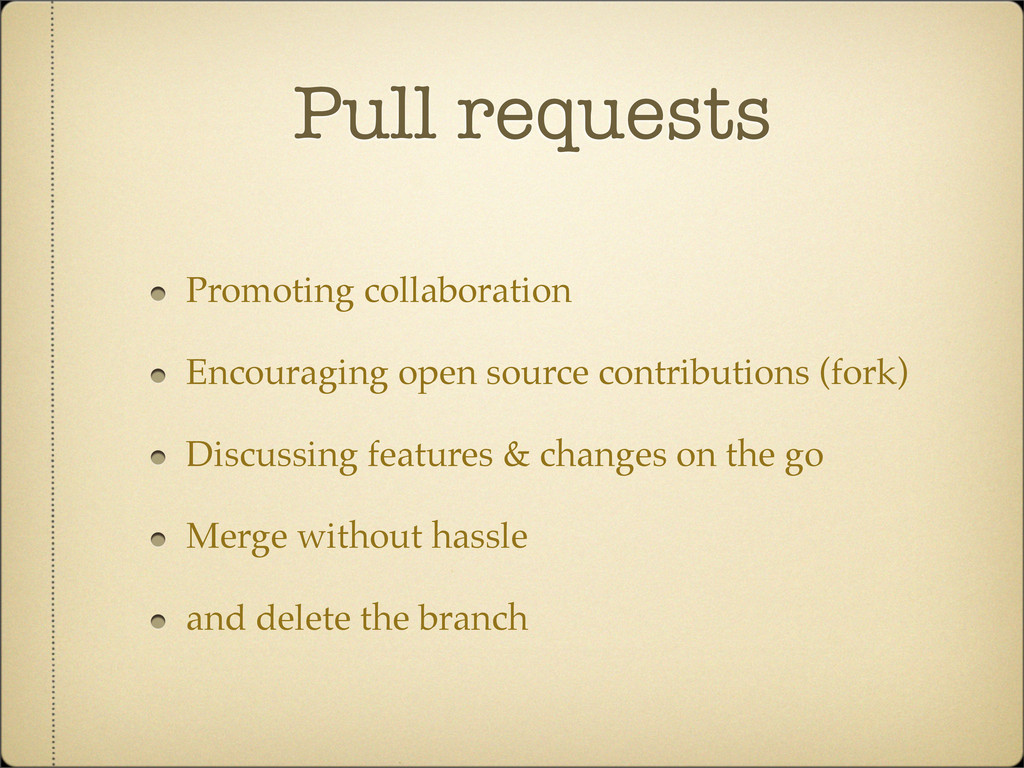 Pull requests Promoting collaboration Encouragi...