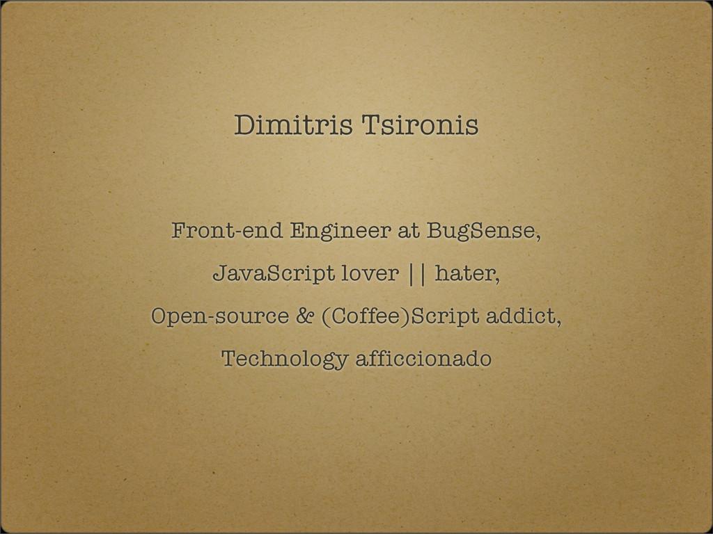 Dimitris Tsironis Front-end Engineer at BugSens...