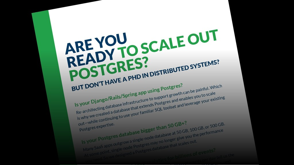 ARE YOU READY TO SCALE OUT POSTGRES? BUT DON'T ...