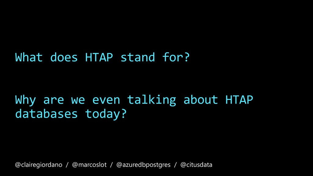 What does HTAP stand for? Why are we even talki...