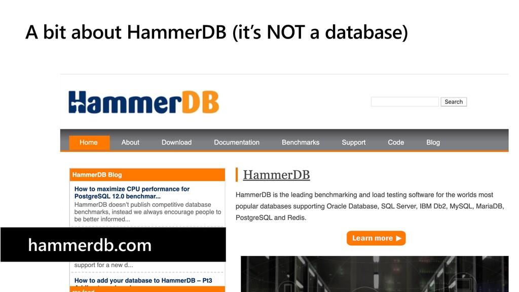 A bit about HammerDB (it's NOT a database) hamm...