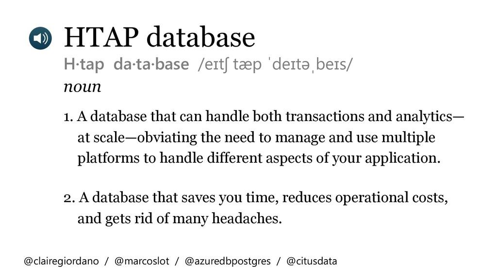 HTAP database H·tap da·ta·base /eɪtʃ tæp ˈdeɪtə...