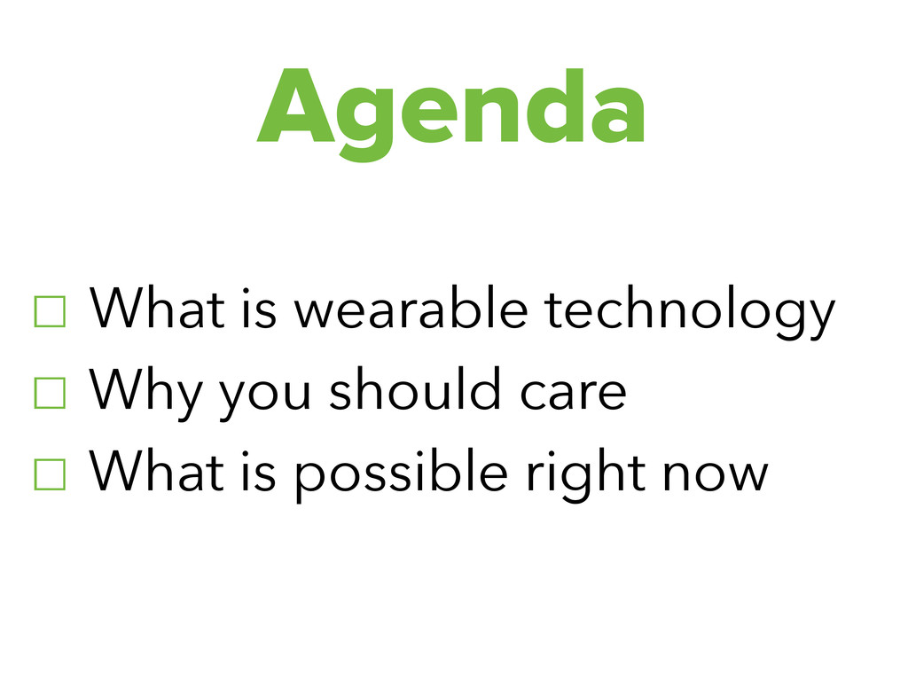 ☐ What is wearable technology ☐ Why you should ...
