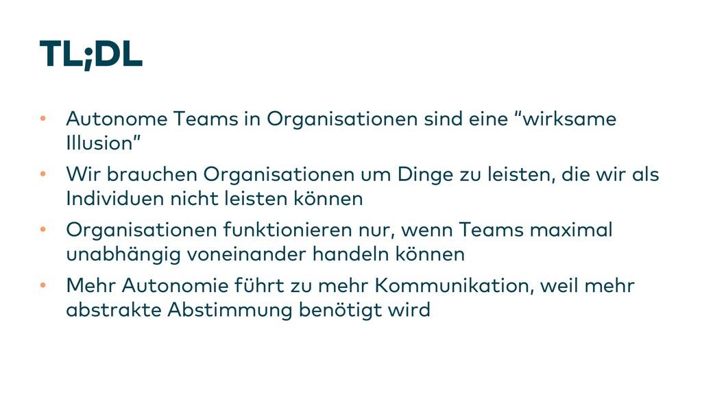 TL;DL • Autonome Teams in Organisationen sind e...
