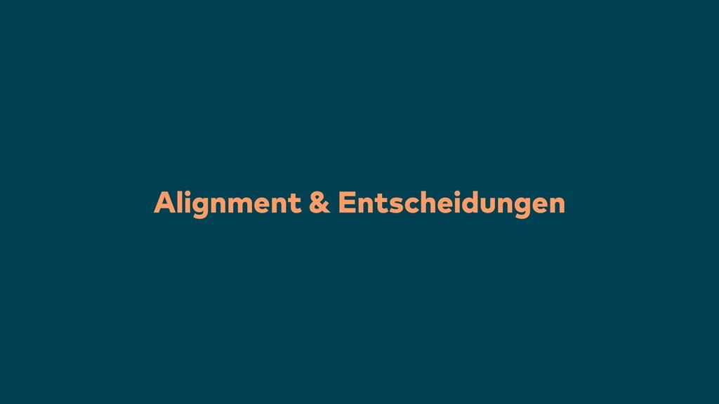 Alignment & Entscheidungen