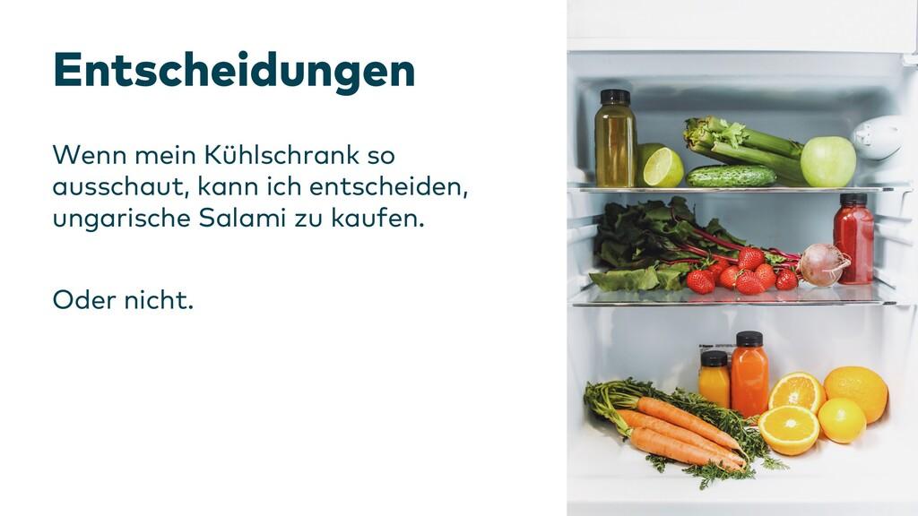 Entscheidungen Wenn mein Kühlschrank so ausscha...