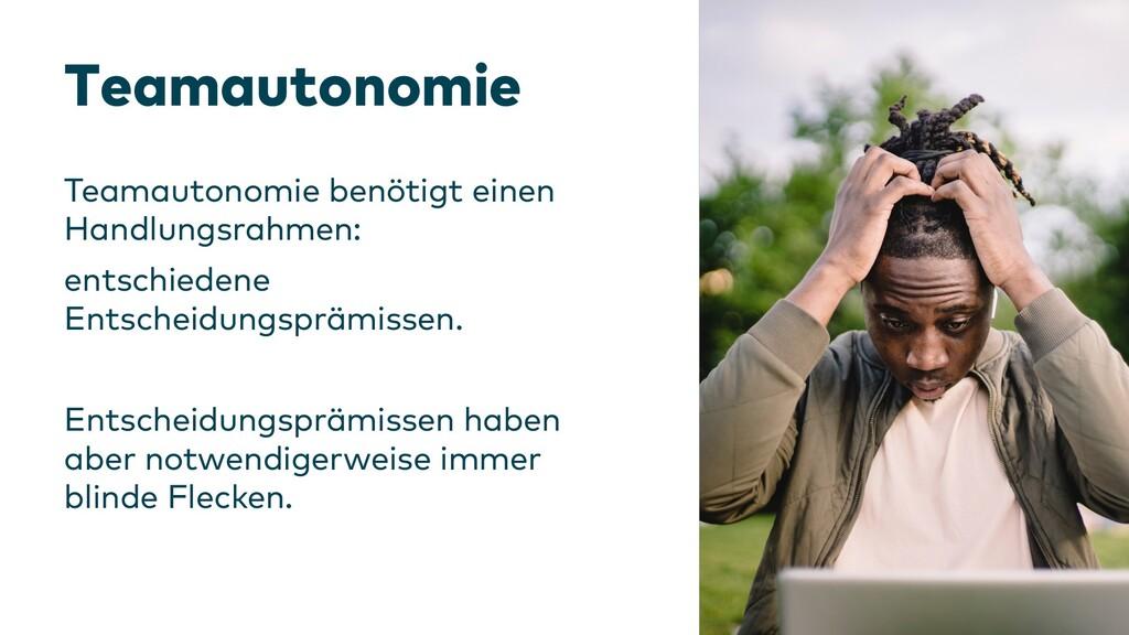 Teamautonomie Teamautonomie benötigt einen Hand...