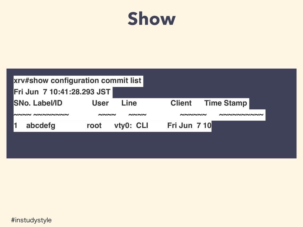Show xrv#show configuration commit list Fri Jun ...