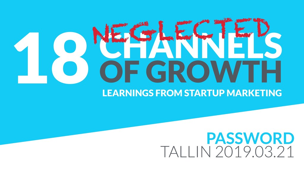18CHANNELS OF GROWTH LEARNINGS FROM STARTUP MAR...