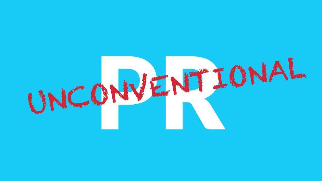 PR UNCONVENTIONAL