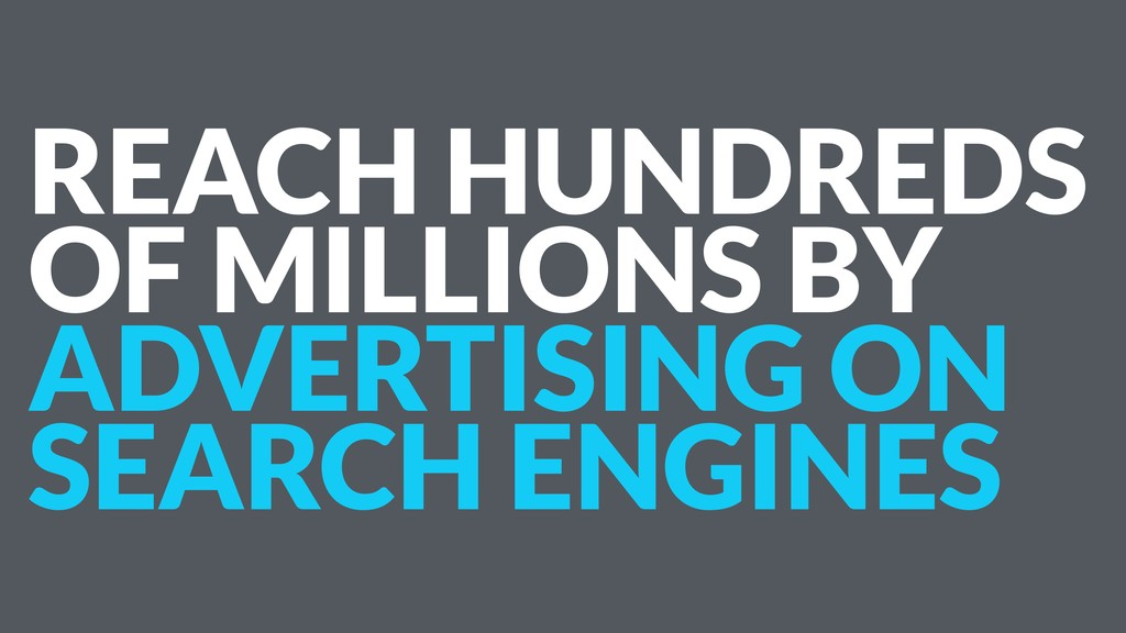 REACH HUNDREDS OF MILLIONS BY ADVERTISING ON SE...