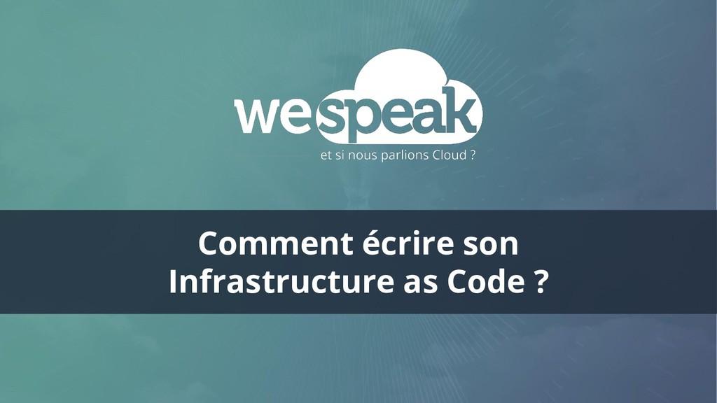 Comment écrire son Infrastructure as Code ?