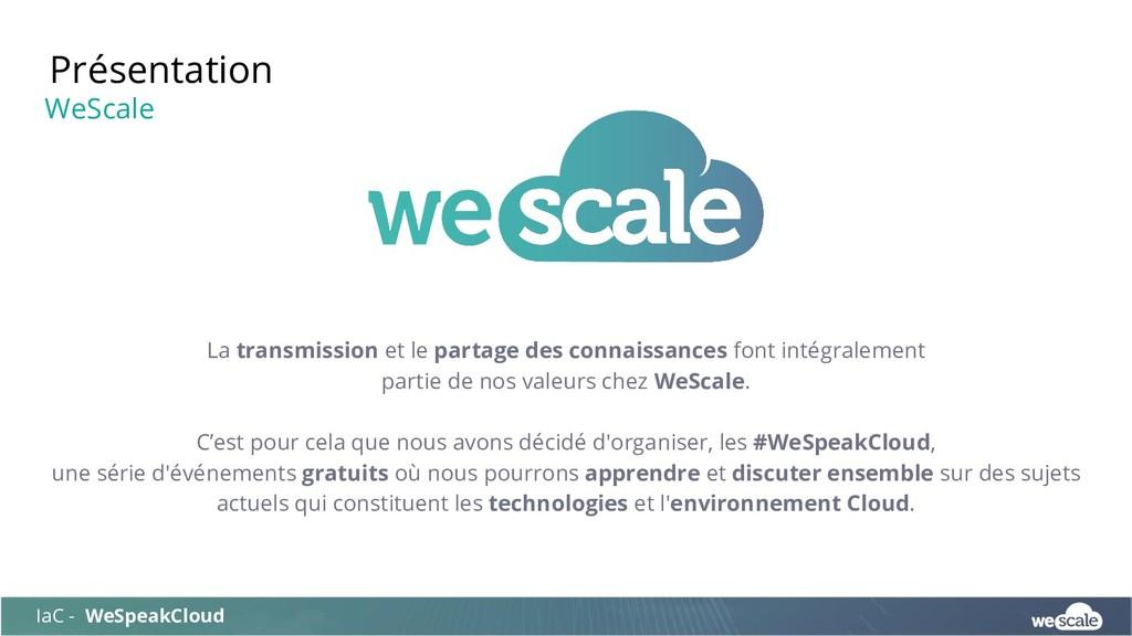 Présentation IaC - WeSpeakCloud WeScale La tran...