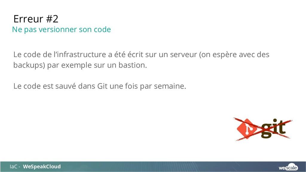 Le code de l'infrastructure a été écrit sur un ...