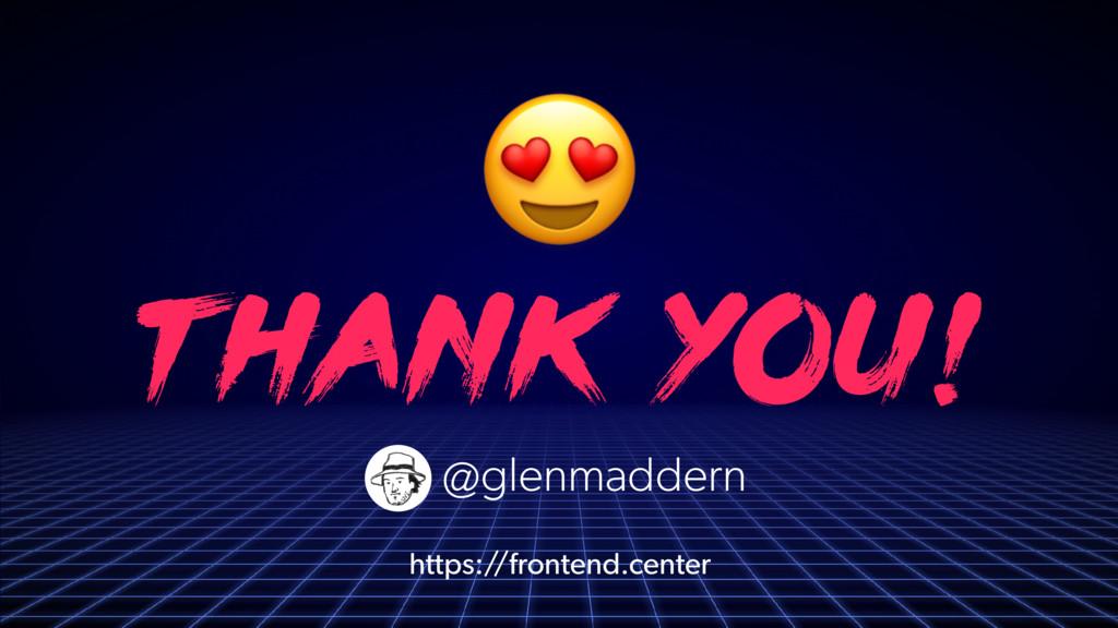 t hank you!  @glenmaddern https://frontend.cent...