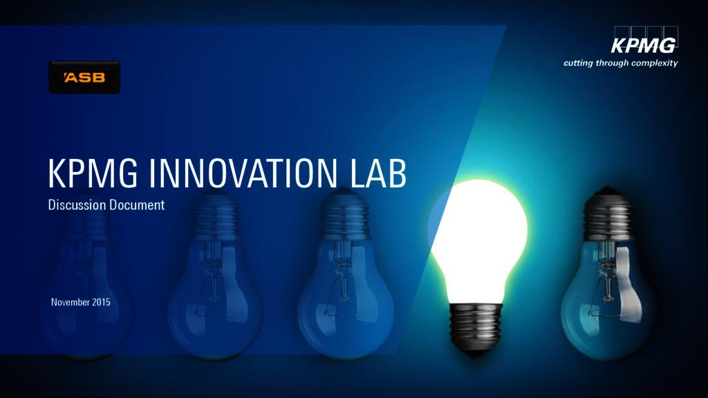 KPMG INNOVATION LAB November 2015 Discussion Do...