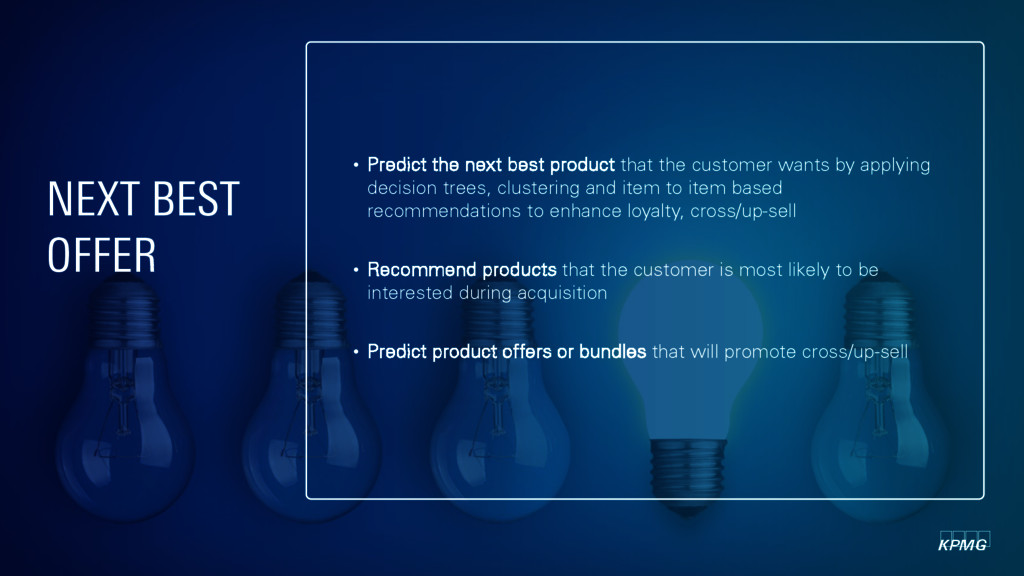 • Predict the next best product that the custom...