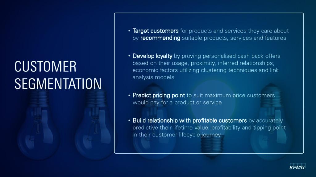 kpmg CUSTOMER SEGMENTATION • Target customers f...