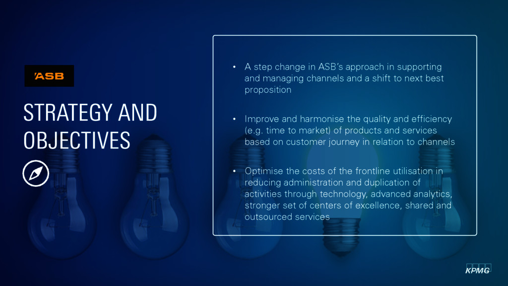 STRATEGY AND OBJECTIVES • A step change in ASB'...
