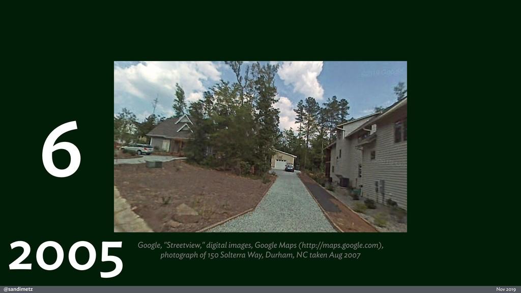 """@sandimetz Nov 2019 6 2005 Google, """"Streetview,..."""
